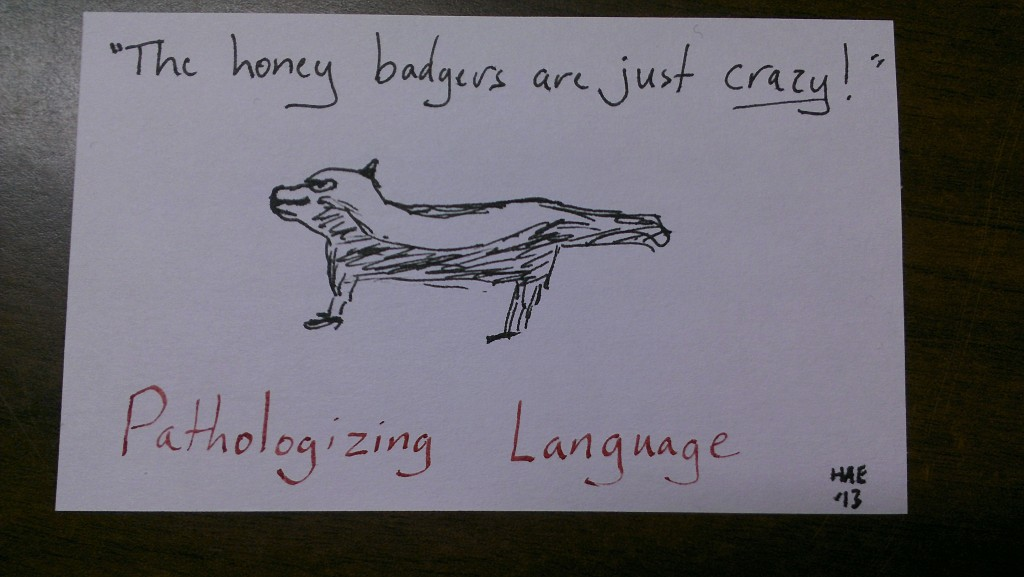 Pathologized honey badger (c) Hollis Easter